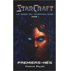 StarCraft : La Saga du Templier Noir, tome 1