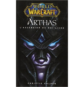 World of Warcraft: Arthas l'ascension du Roi-Liche