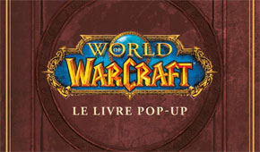 World of Warcraft : Le livre Pop-Up