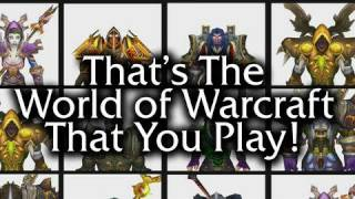 That's the World of Warcraft that you play